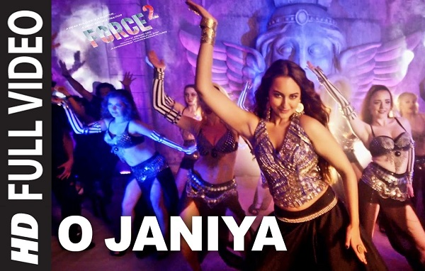 O JANIYA Force 2 John Abraham New Video Songs 2017 Sonakshi Sinha Neha Kakkar