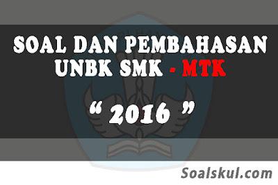 Download Soal dan Pembahasan UNBK SMK Matematika 2016