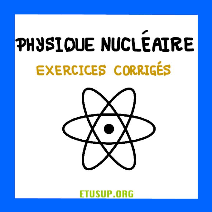 physique nucléaire exercices corrigés