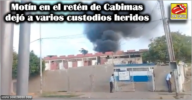 Motín en el retén de Cabimas dejó a varios custodios heridos