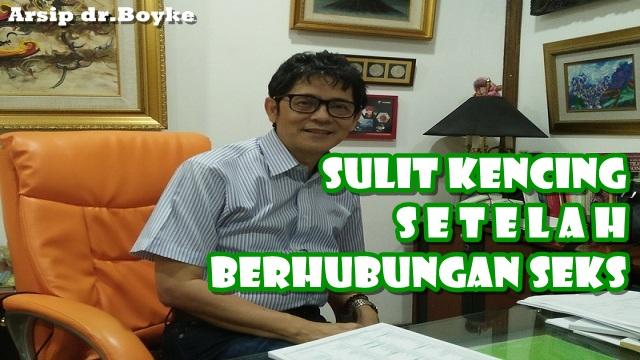 SULIT KENCING SETELAH BERHUBUNGAN SEKS - Konsultasi dr.Boyke