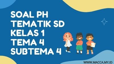 Soal Tematik SD Kelas 1 Tema 4 Subtema 4
