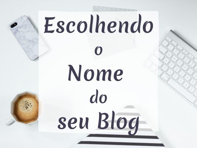 escolhendo o nome do seu blog