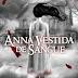 [RESENHA] ANNA VESTIDA DE SANGUE, KENDARE BLAKE