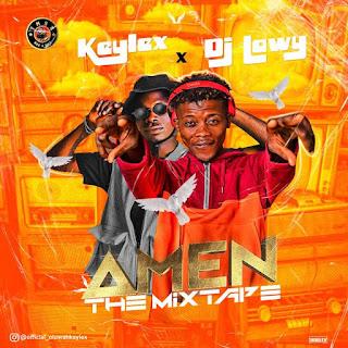 [Mixtape] Kaylex Ft DJ Lawy – Amen The Mix