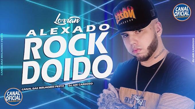 Set Dj Lorran Melody 2021(Música Atualizada Alexa Do Rock Doido 2021 - CANAL DAS MELHORES FESTA