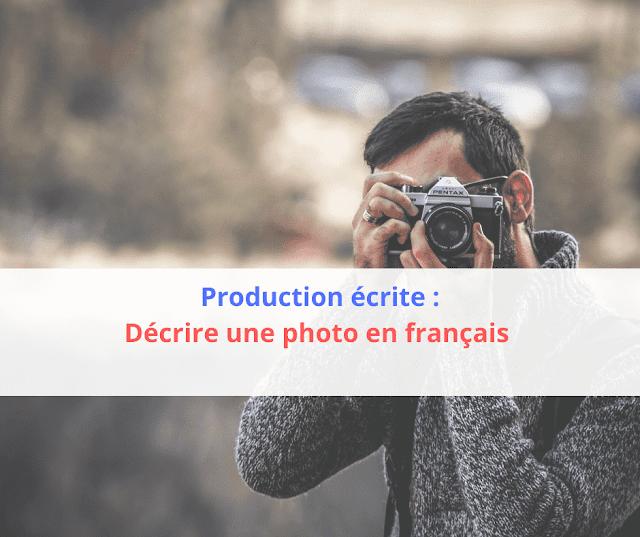 Production écrite Décrire une photo en français