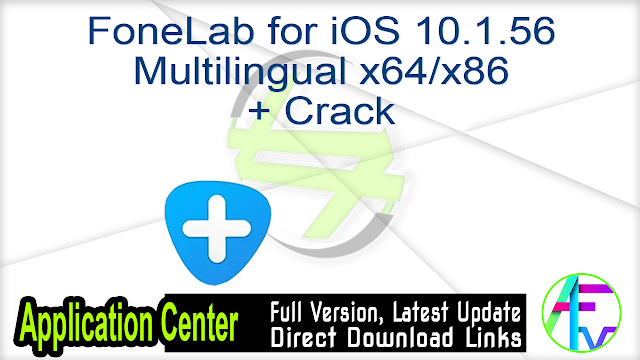 FoneLab for iOS 10.1.56 Multilingual (x64-x86) + Crack