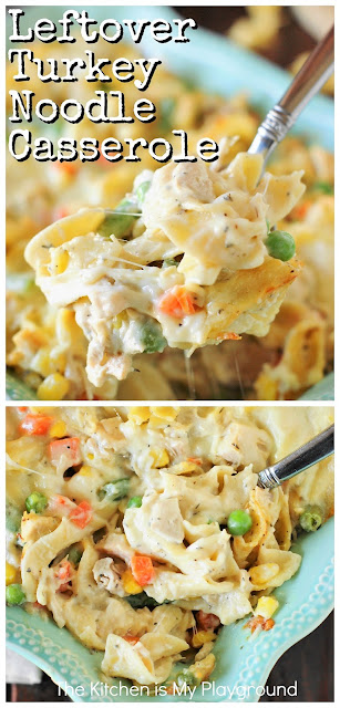 Leftover Turkey Noodle Casserole ~ Whip up a pan of creamy Turkey Noodle Casserole to enjoy that Thanksgiving & Christmas turkey. It's ALWAYS a hit.  You may just decide it's so good, you don't want to wait for turkey leftovers  to make it! #turkeynoodlecasserole #turkeycasserole #leftoverturkey  www.thekitchenismyplayground.com