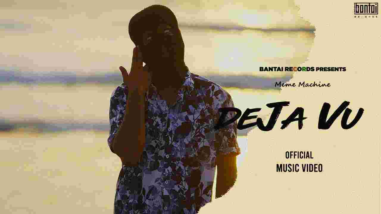 Deja vu lyrics in Hindi Meme Machine Rap Song
