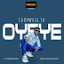 DOWNLOAD MP3: Easy Wealth OOS - Oyeye | @iameasywealth