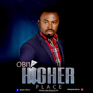 Music: Obi1 - Higher Place