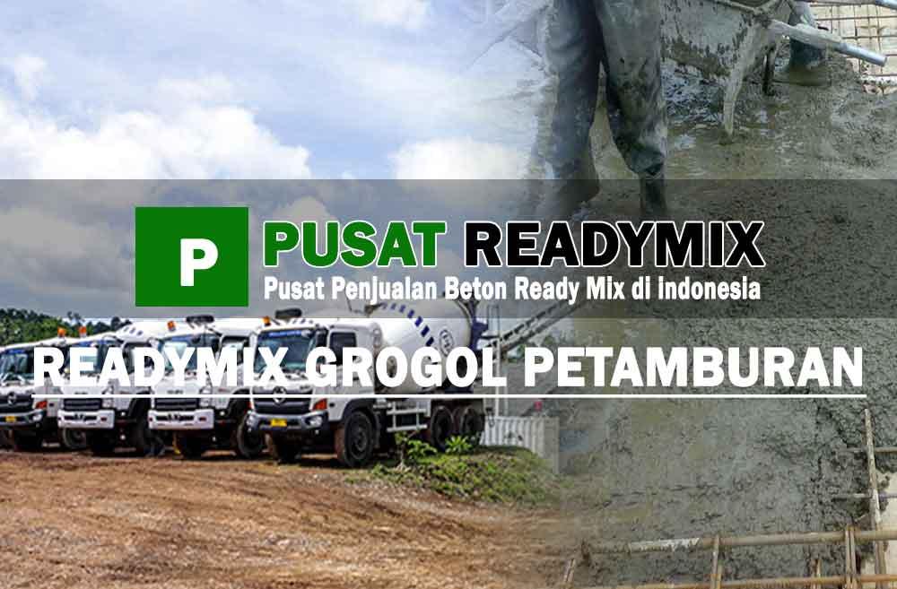 harga beton ready mix Grogol Petamburan