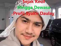 Sejak Kecil Hingga Dewasa Profil Syakir Daulay