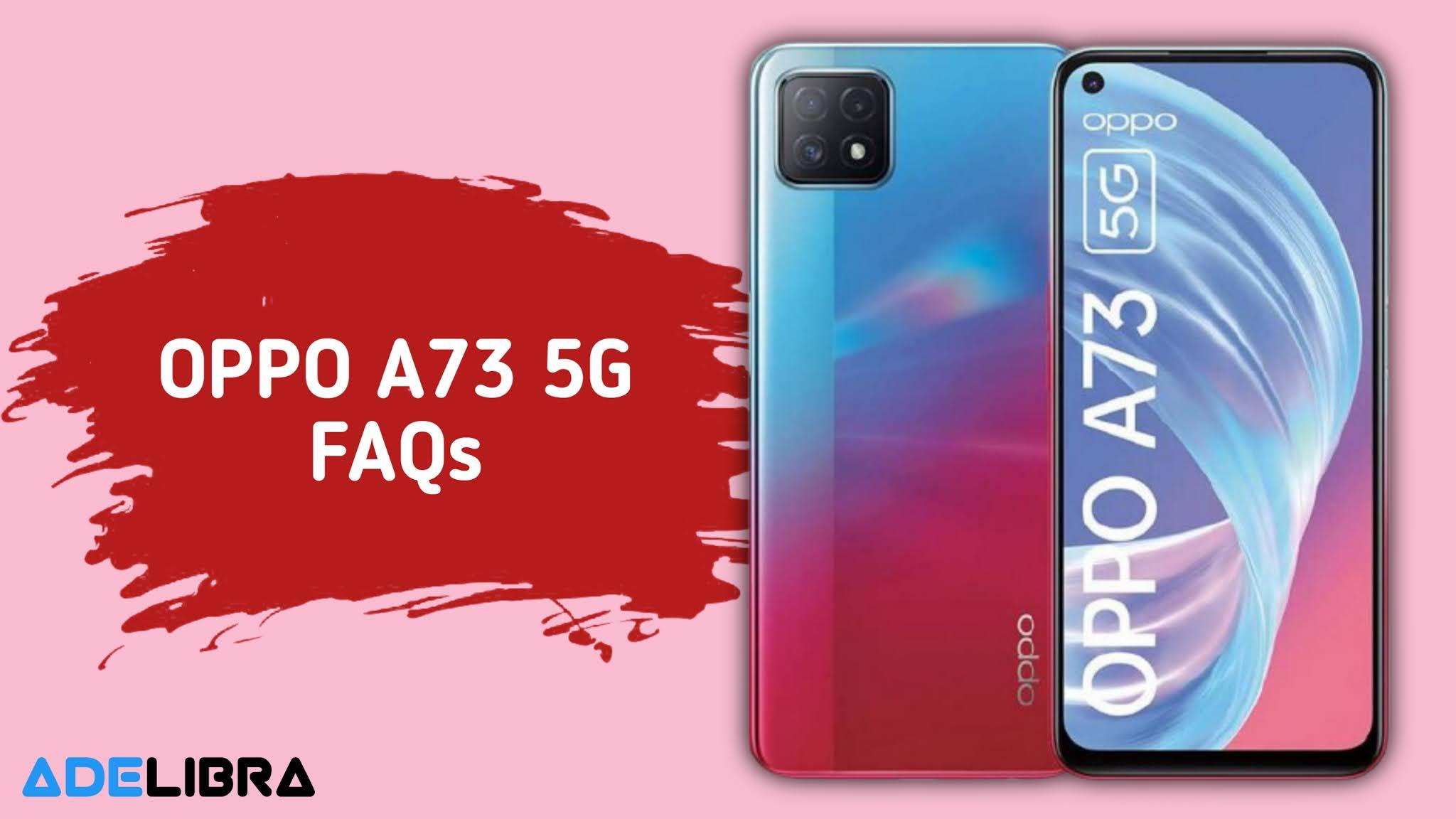 Oppo A73 5G FAQs