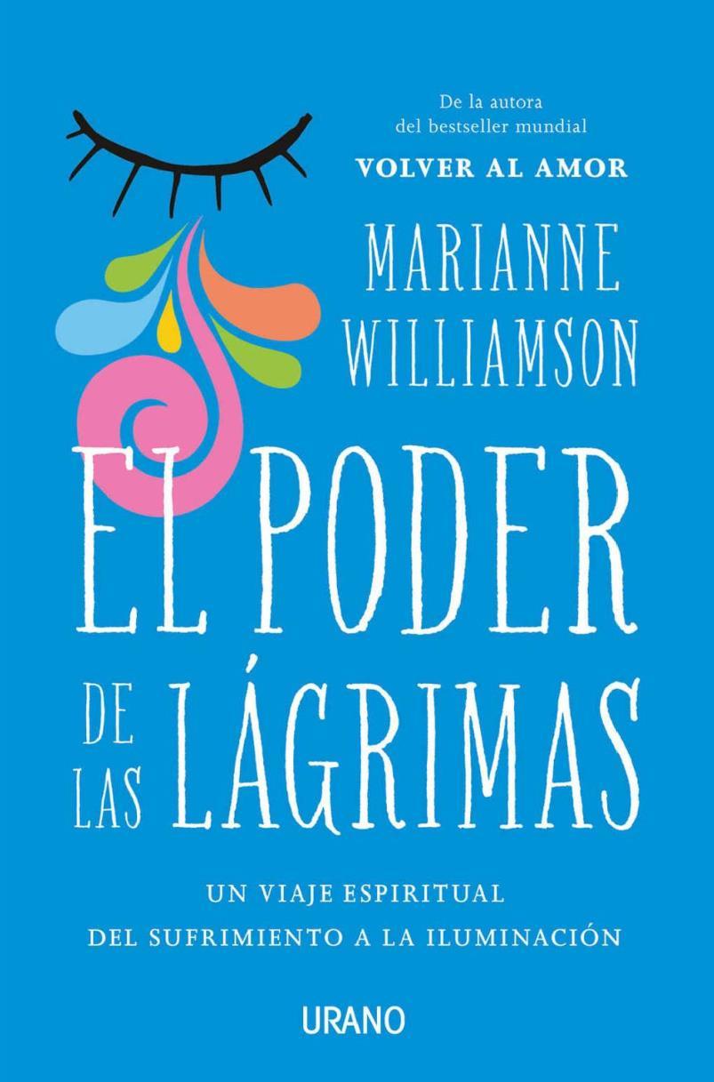 El poder de las lágrimas – Marianne Williamson