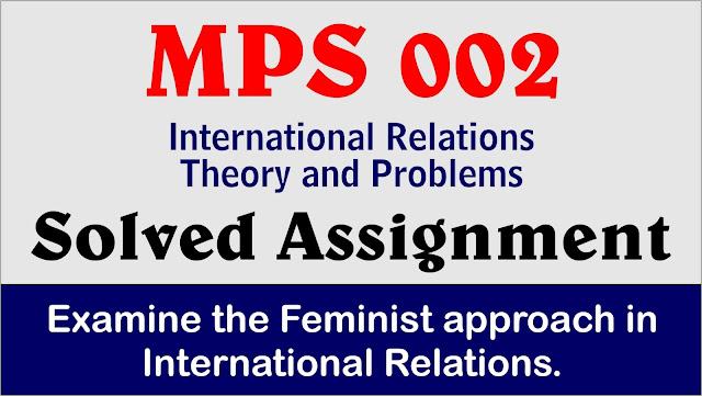 feminist approach ir, mps 002, mps 002 solved assignment
