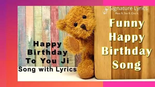 Happy Birthday To You Ji Lyrics - Funny Happy Birthday Song