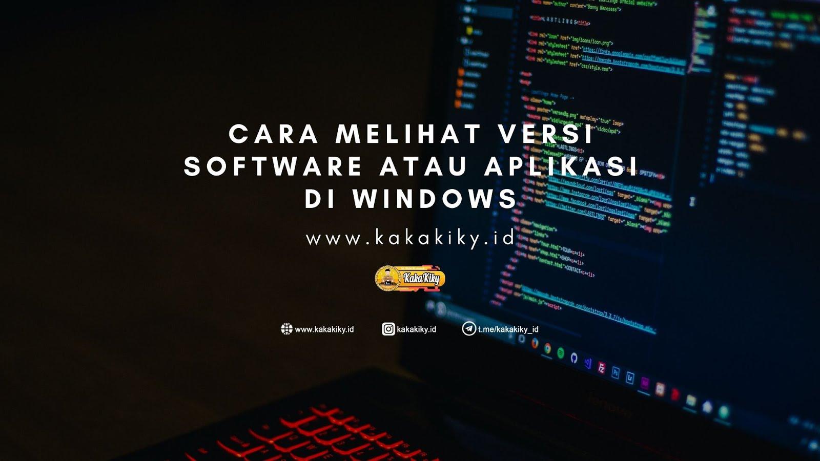 Cara Melihat Versi Software Atau Aplikasi Di Windows 10