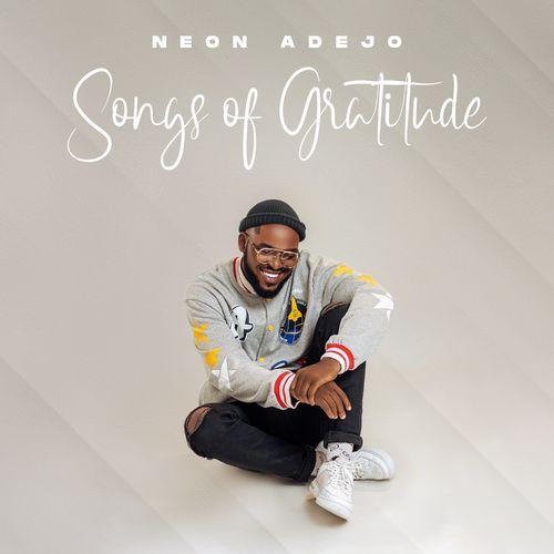 Neon Adejo – Songs Of Gratitude