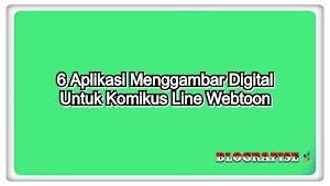 6 Aplikasi Untuk Membuat Komik Line Webtoon