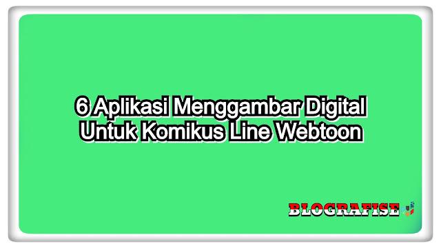 Aplikasi Menggambar Digital Untuk Komikus Line Webtoon