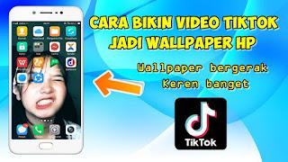 Cara Membuat Video TikTok Menjadi Wallpaper HP