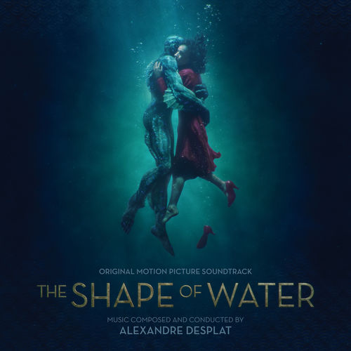 Soundtrack The Shape Of Water Alexandre Desplat.