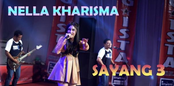 Download Lagu Nella Kharisma - Sayang 3 Mp3 (3,45MB) Terbaru 2018,Nella Kharisma, Dangdut Koplo, 2018