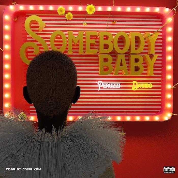 MP3 DOWNLOAD: Peruzzi – Somebody Baby ft Davido