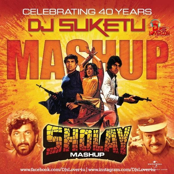 Sholay Mashup DJ Suketu
