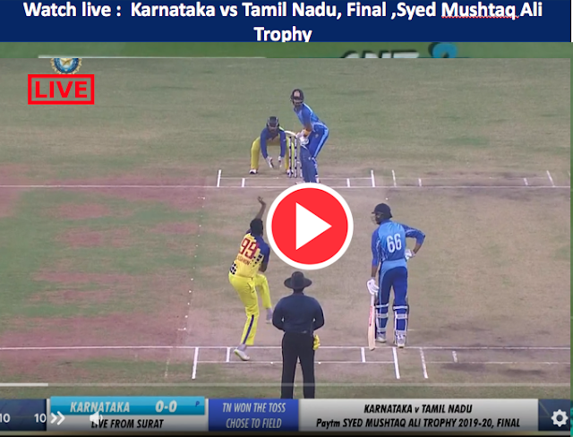Watch live stream :  Karnataka vs Tamil Nadu, Final ,Syed Mushtaq Ali Trophy 2019 final