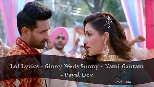 Lol-Lyrics-Ginny-Weds-Sunny-Yami-Gautam-Payal-Dev