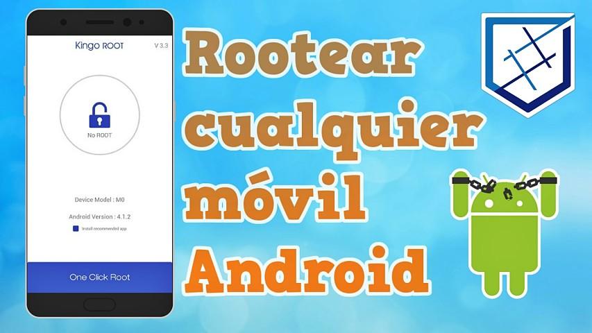 Rootear cualquier móvil o tableta Android