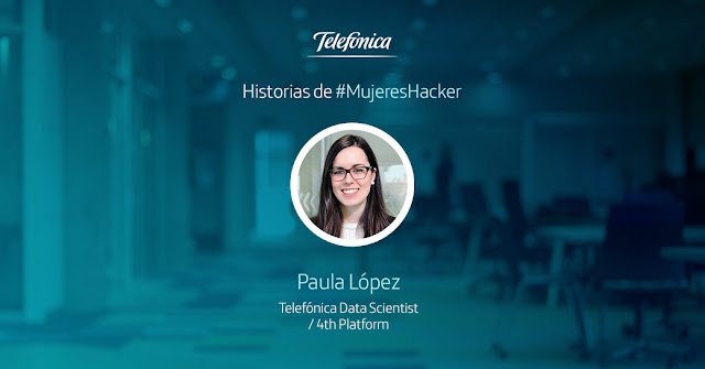 Paula López, Data Scientist de Telefónica