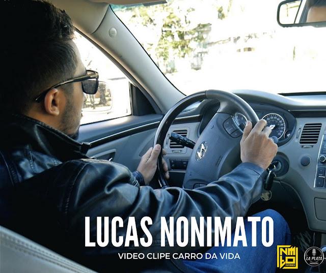 "Lucas Nonimato lança o clipe da musica ""Carro Da Vida"""