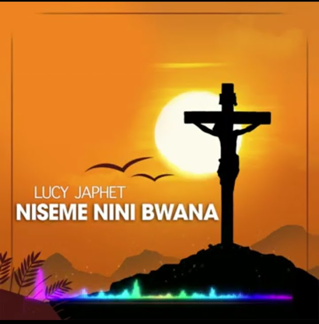 Lucy Japhet – Niseme Nini Bwana (Audio) MP3 Download