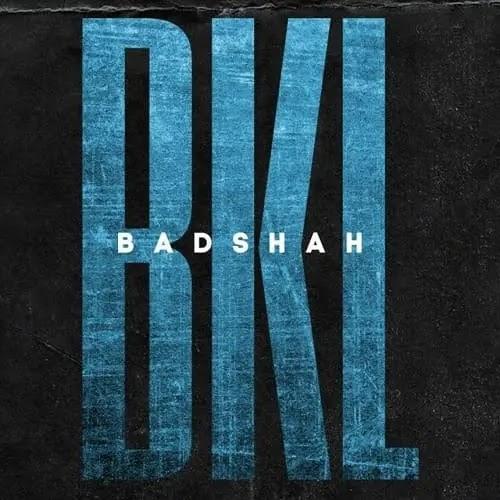 Bkl Badshah Song Download MP3 320kbps Free