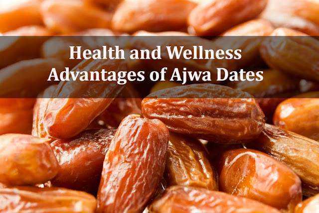 Health and Wellness Advantages of Ajwa Dates - www.healthyinfo.org