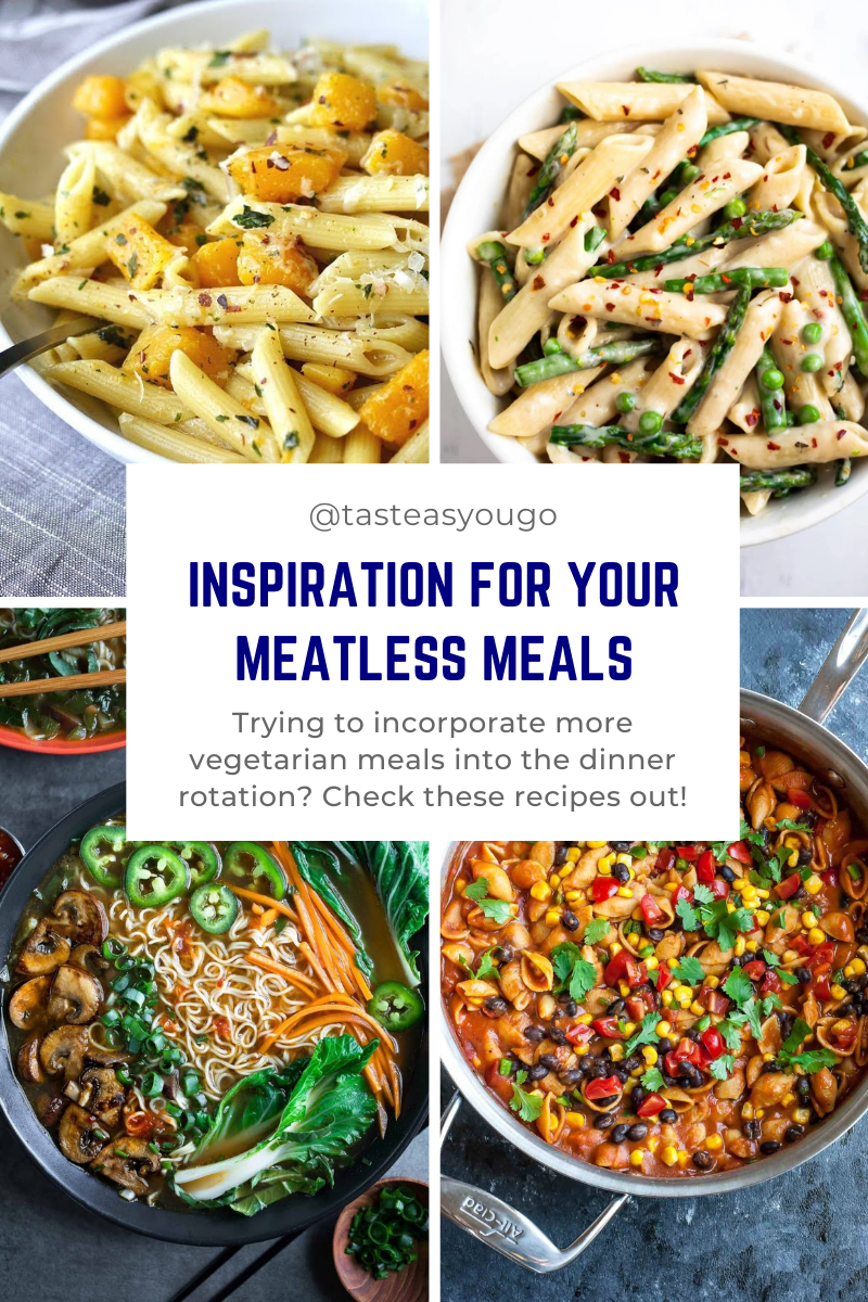 Inspiration for Your Meatless Meals | Taste As You Go
