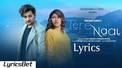 Tere Naal Lyrics - Tulsi Kumar, Darshan Raval