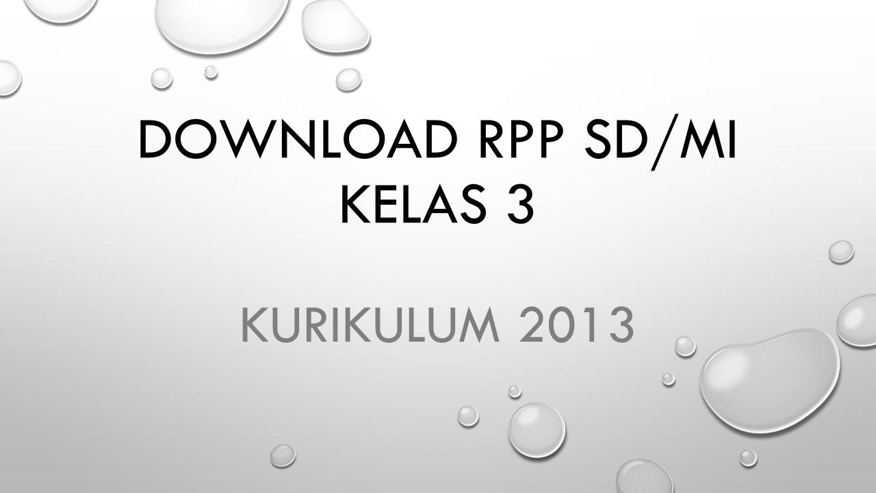 Download Rpp Kelas 3 Tematik Kurikulum 2013 Revisi 2019 Semester Gasal