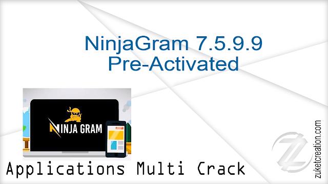 NinjaGram 7.5.9.9 Pre-Activated