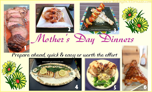 Mother's Day Dinner recipes  | www.BakingInATornado.com | #MyGraphics #recipe