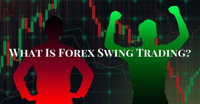 What Is Forex Swing Trading To Generate Profits Firmly?