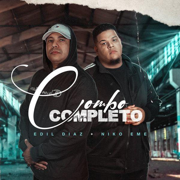 Edil Diaz – Combo Completo (Feat.Niko Eme) (Single) 2021 (Exclusivo WC)