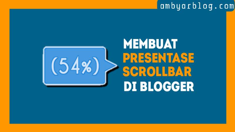 Cara Membuat Persentase Scroolbar di Blogger