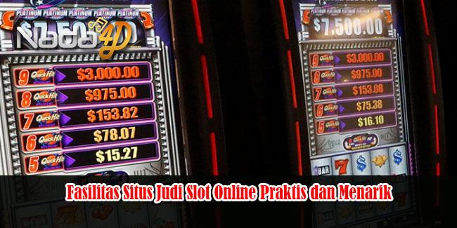 Fasilitas Situs Judi Slot Online Praktis dan Menarik