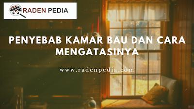 Penyebab Kamar Bau dan Cara Mengatasinya - www.radenpedia.com