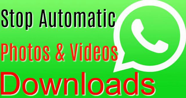 Stop Automatic Photos & Videos Download on Whatsapp